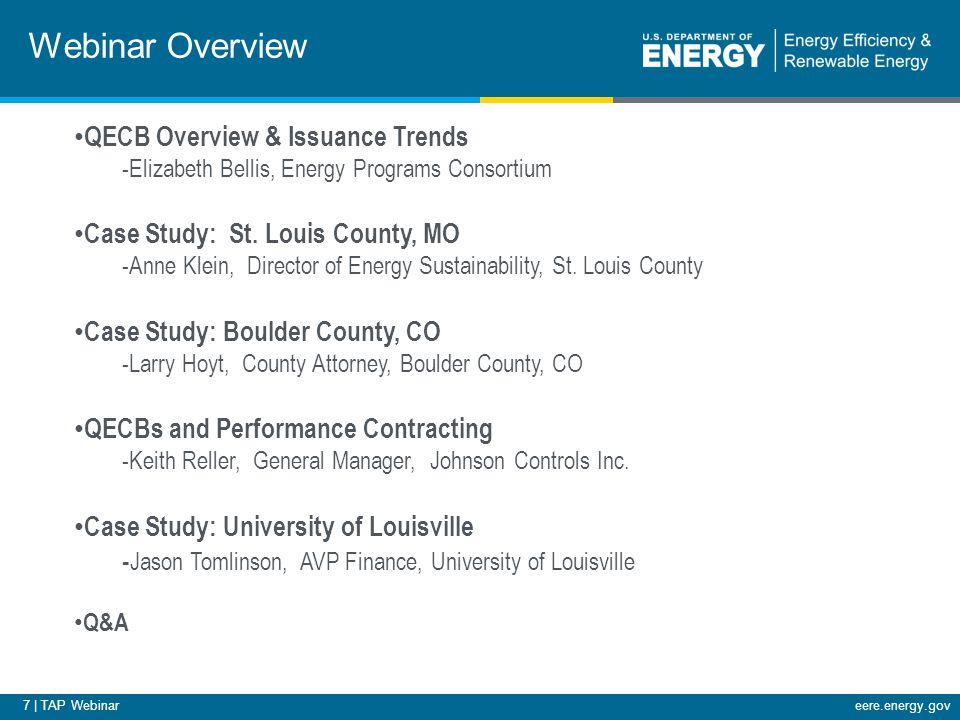 7 | TAP Webinareere.energy.gov Webinar Overview QECB Overview & Issuance Trends -Elizabeth Bellis, Energy Programs Consortium Case Study: St.