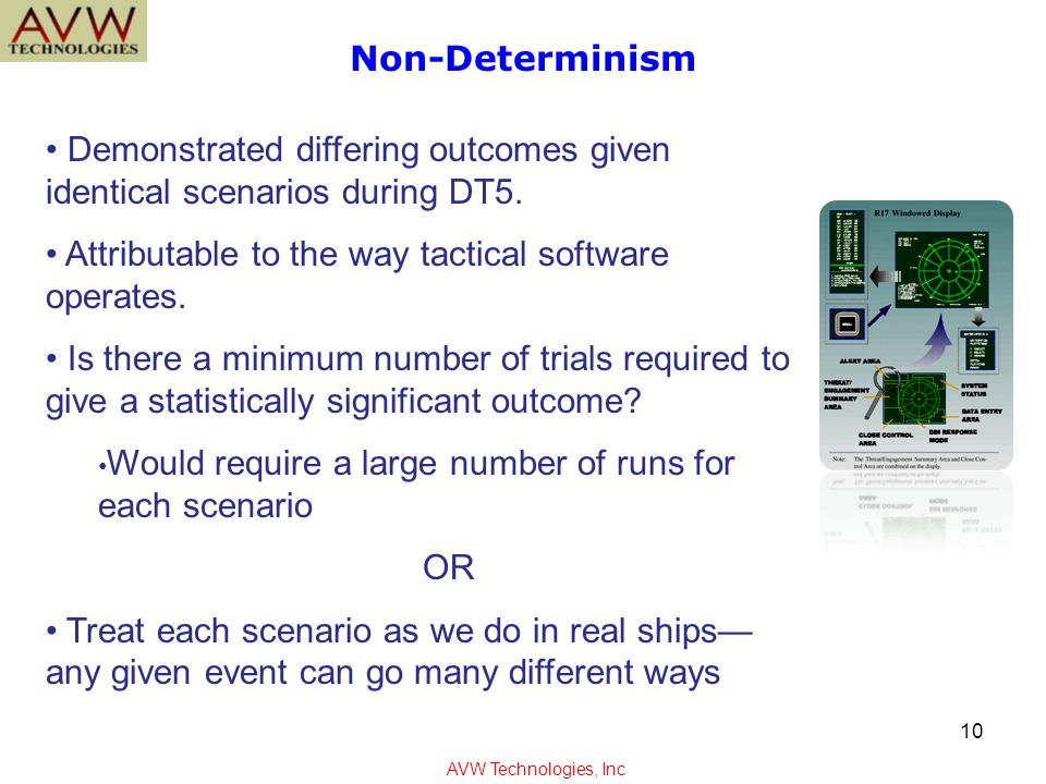 Non-Determinism Demonstrated differing outcomes given identical scenarios during DT5.