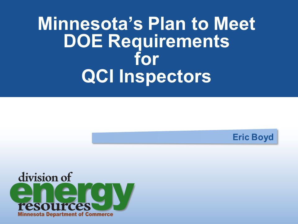 MN felt it is important that state monitors receive the same training that will be required of final inspectors.