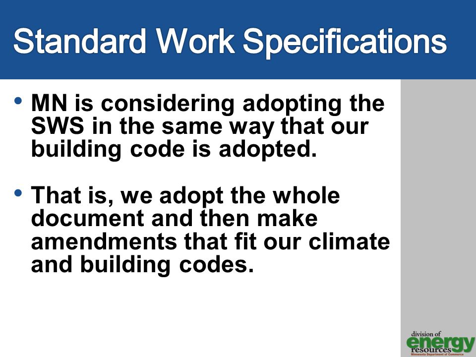 MN is considering adopting the SWS in the same way that our building code is adopted.