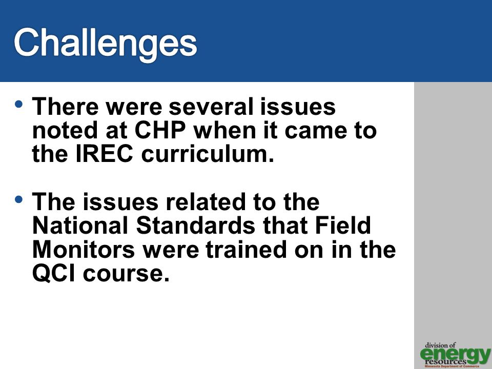 There were several issues noted at CHP when it came to the IREC curriculum.