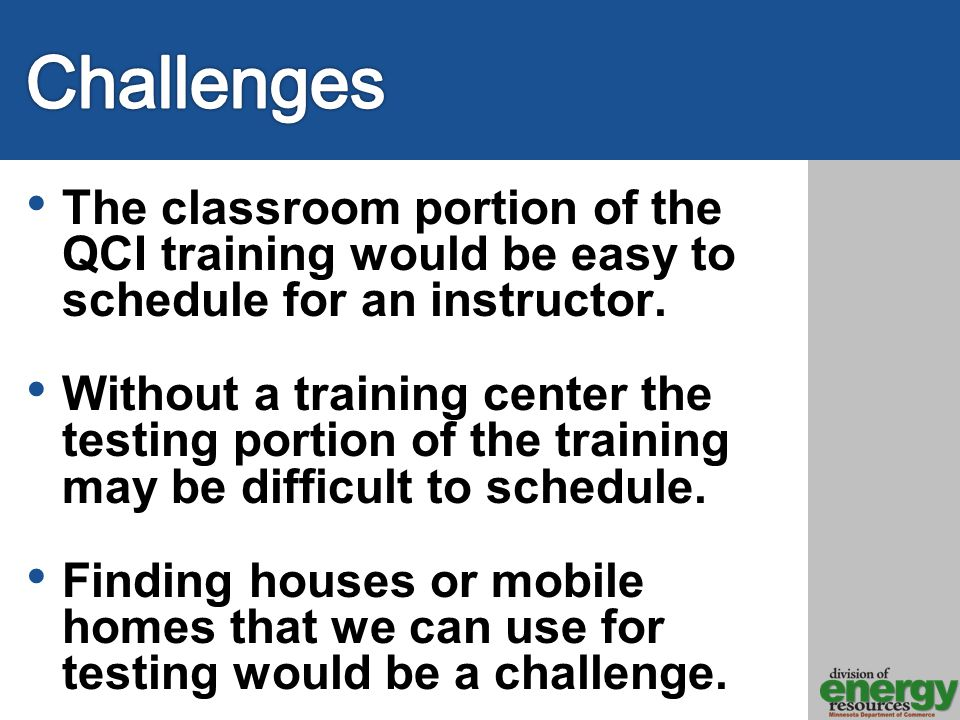 The classroom portion of the QCI training would be easy to schedule for an instructor.