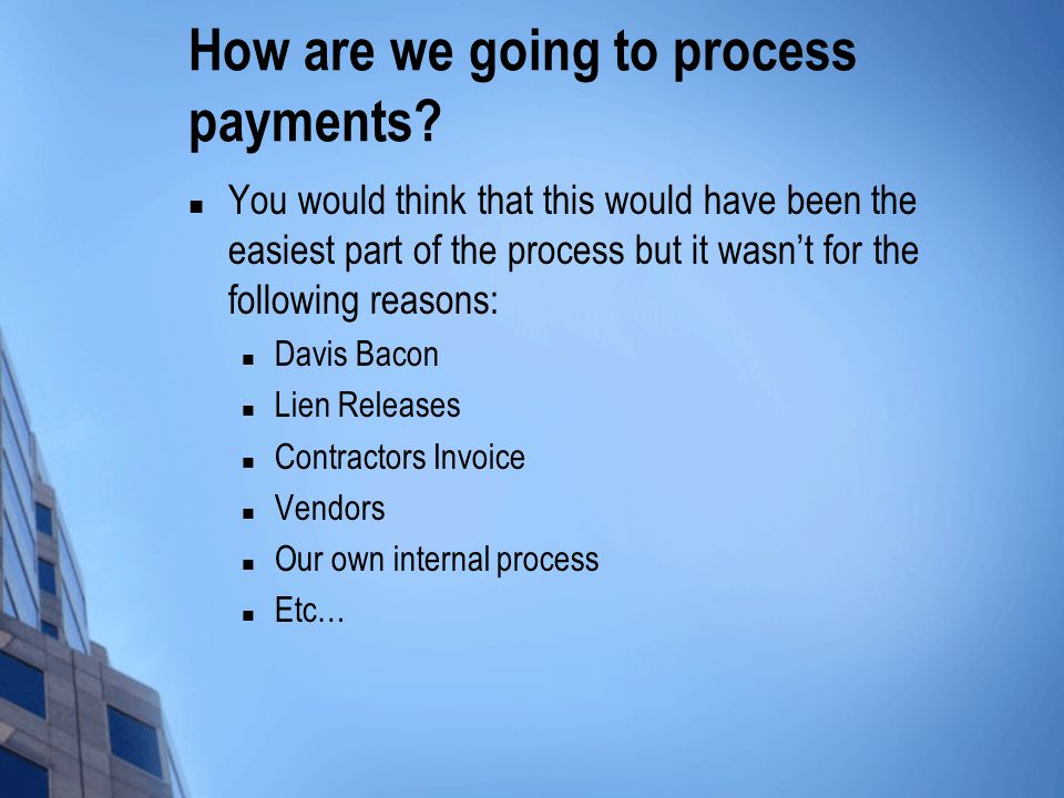 How are we going to process payments.