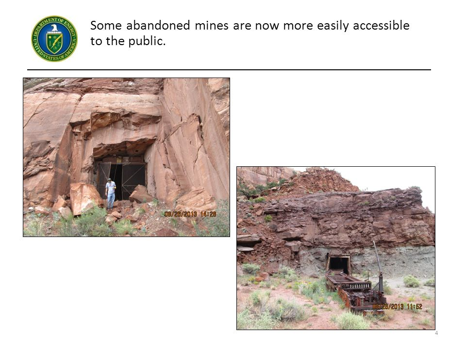 Some abandoned mines are now more easily accessible to the public. 4