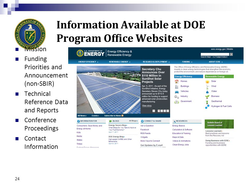 Information Available at DOE Program Office Websites Mission Funding Priorities and Announcements (non-SBIR) Technical Reference Data and Reports Conference Proceedings Contact Information 24