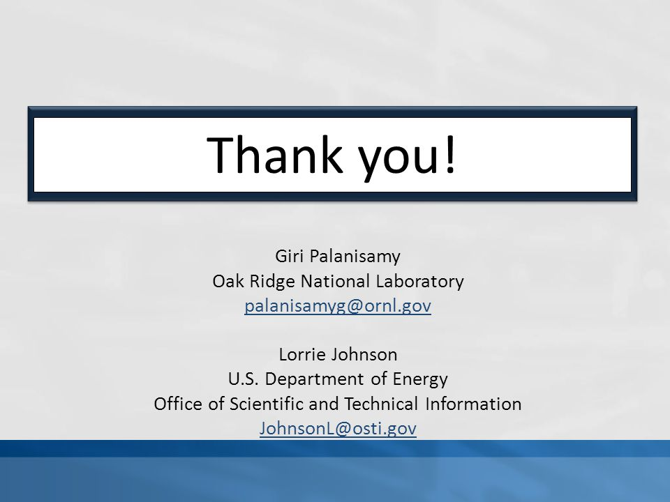 Thank you. Giri Palanisamy Oak Ridge National Laboratory Lorrie Johnson U.S.