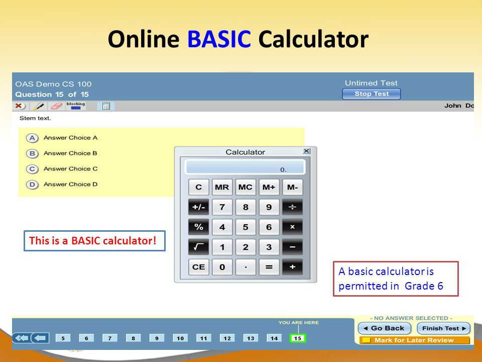 Online BASIC Calculator A basic calculator is permitted in Grade 6 This is a BASIC calculator!