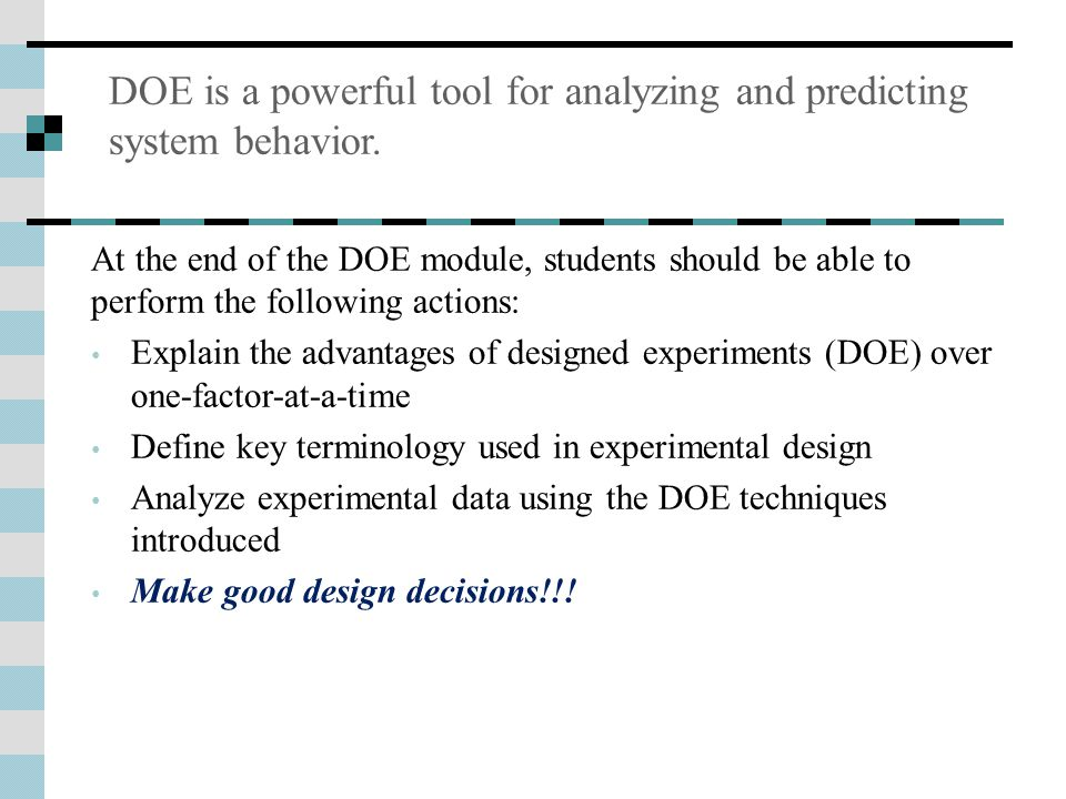 DOE is a powerful tool for analyzing and predicting system behavior.