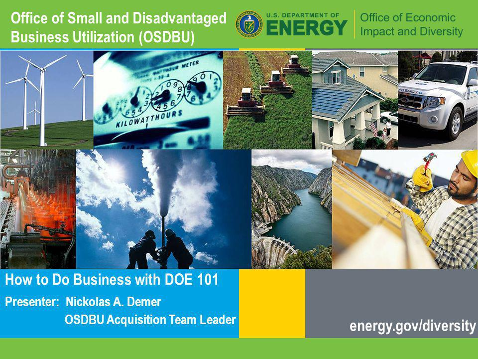 1 | energy.gov/diversity The Parker Ranch installation in Hawaii Office of Small and Disadvantaged Business Utilization (OSDBU) How to Do Business with DOE 101 Presenter: Nickolas A.