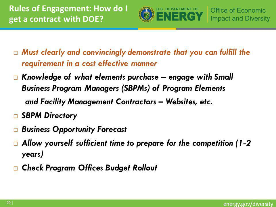20 | energy.gov/diversity Rules of Engagement: How do I get a contract with DOE.
