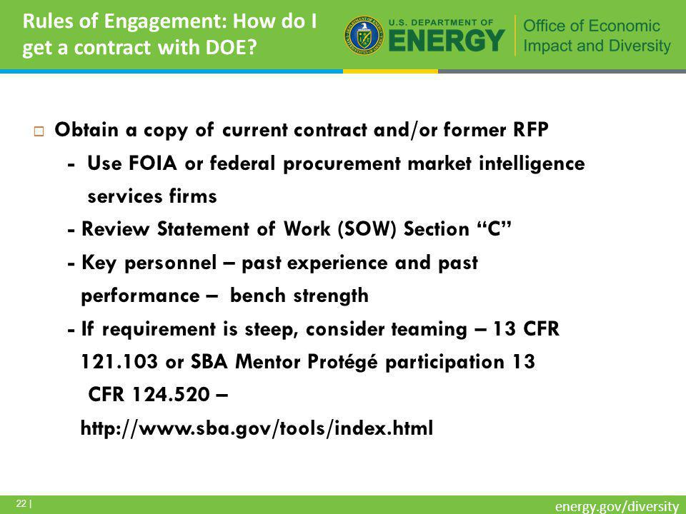 22 | energy.gov/diversity Rules of Engagement: How do I get a contract with DOE.