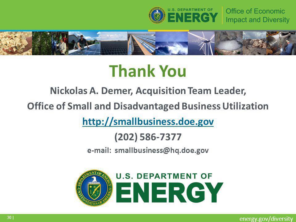 30 | energy.gov/diversity Thank You Nickolas A.
