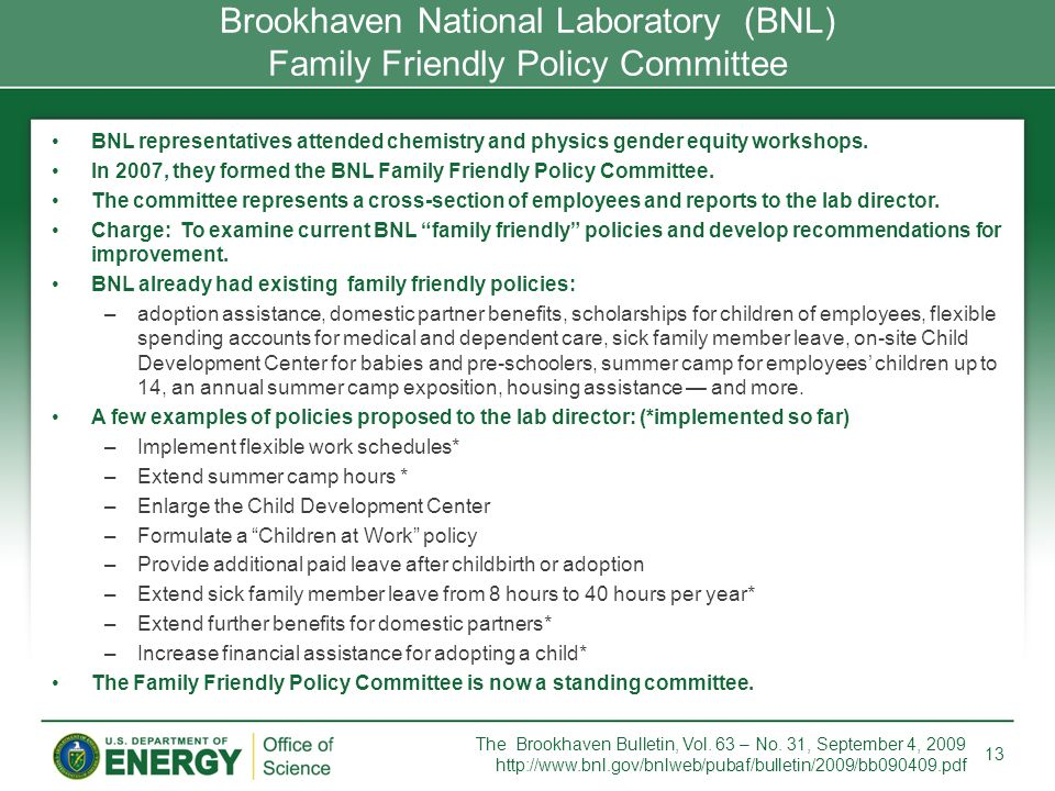BNL representatives attended chemistry and physics gender equity workshops. In 2007, they formed the BNL Family Friendly Policy Committee. The committ
