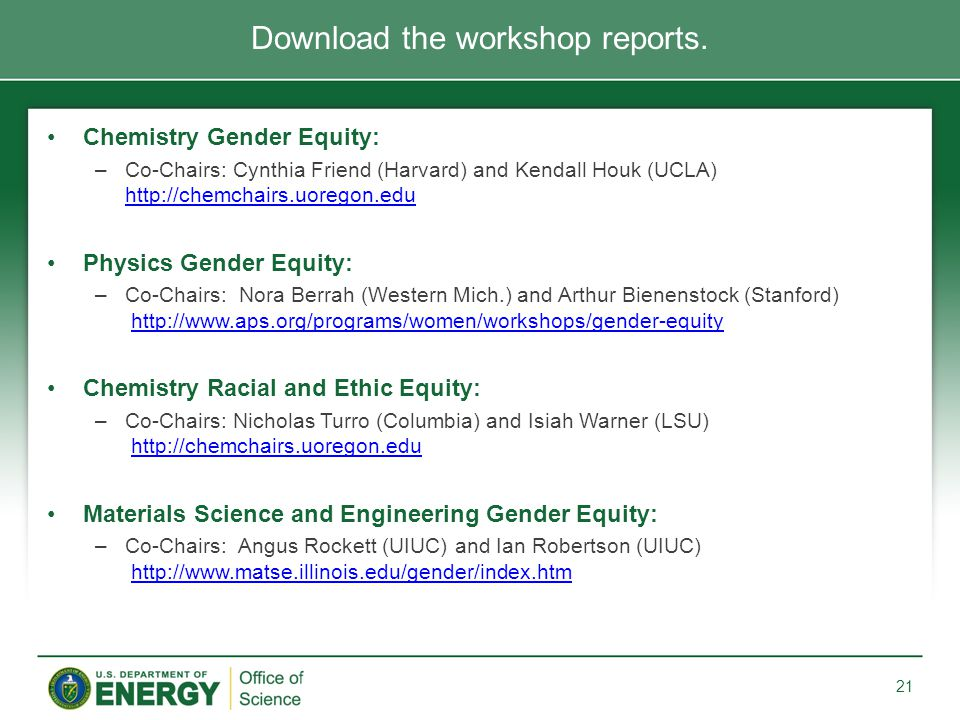 Chemistry Gender Equity: –Co-Chairs: Cynthia Friend (Harvard) and Kendall Houk (UCLA) http://chemchairs.uoregon.edu http://chemchairs.uoregon.edu Phys