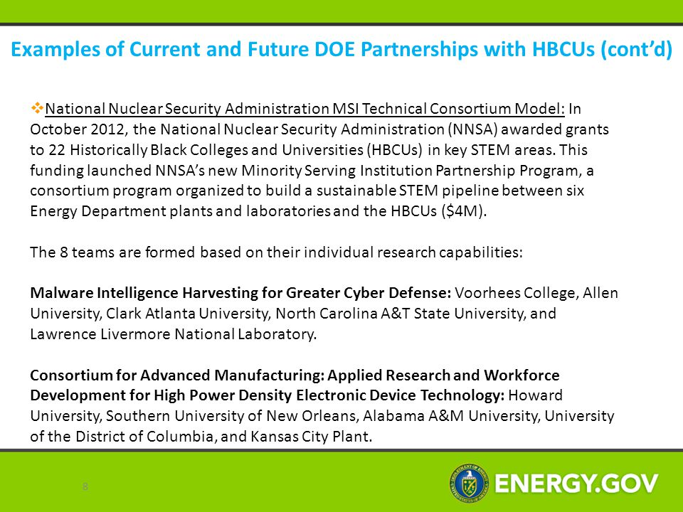 Examples of Current and Future DOE Partnerships with HBCUs (cont'd)  National Nuclear Security Administration MSI Technical Consortium Model: In Octo