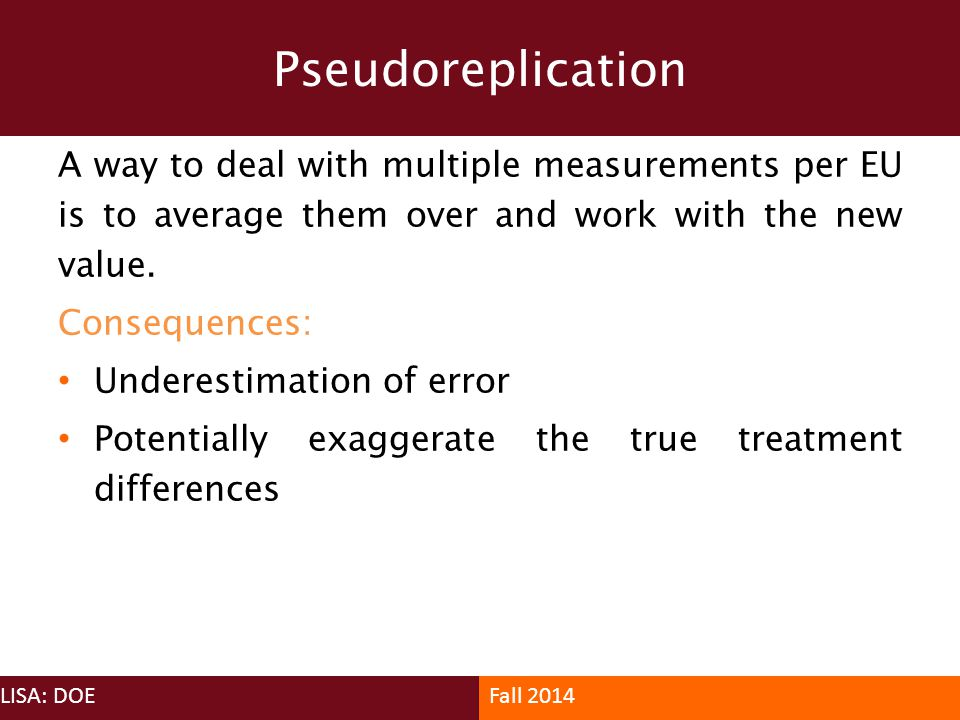 A way to deal with multiple measurements per EU is to average them over and work with the new value. Consequences: Underestimation of error Potentiall