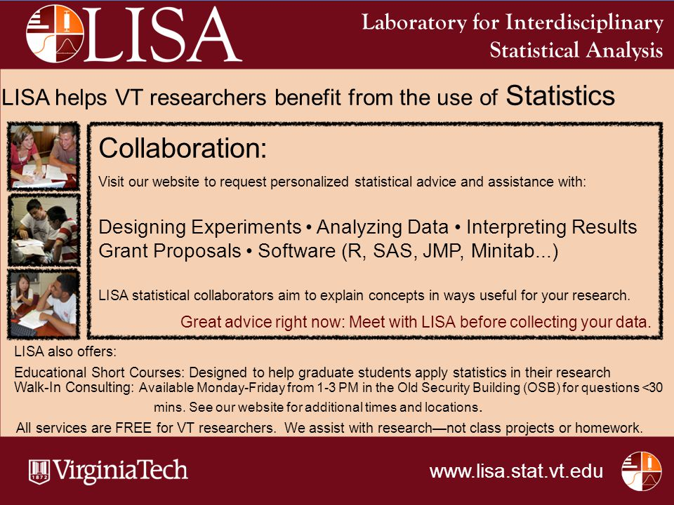 Laboratory for Interdisciplinary Statistical Analysis Collaboration: Visit our website to request personalized statistical advice and assistance with: