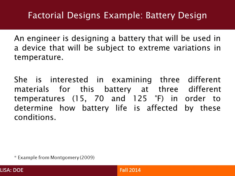 An engineer is designing a battery that will be used in a device that will be subject to extreme variations in temperature. She is interested in exami