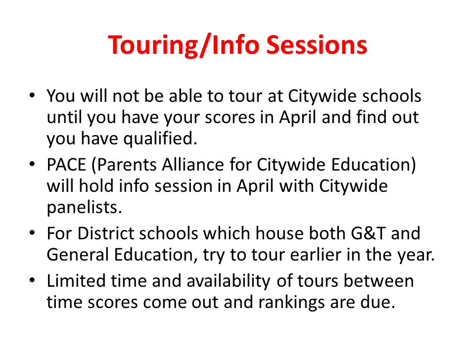 Touring/Info Sessions You will not be able to tour at Citywide schools until you have your scores in April and find out you have qualified.