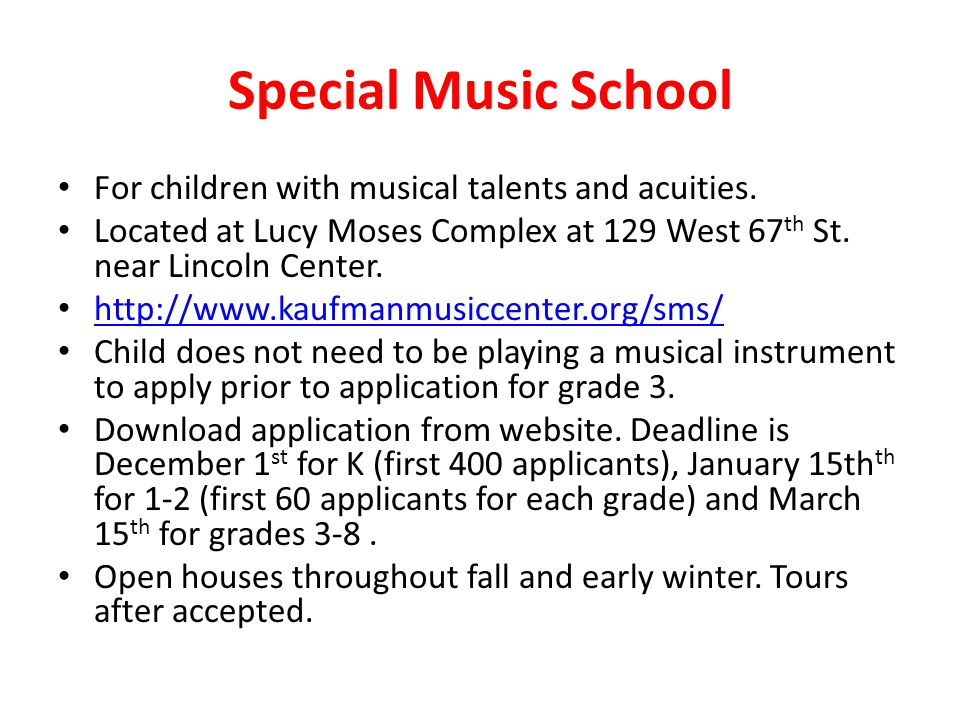 Special Music School For children with musical talents and acuities.