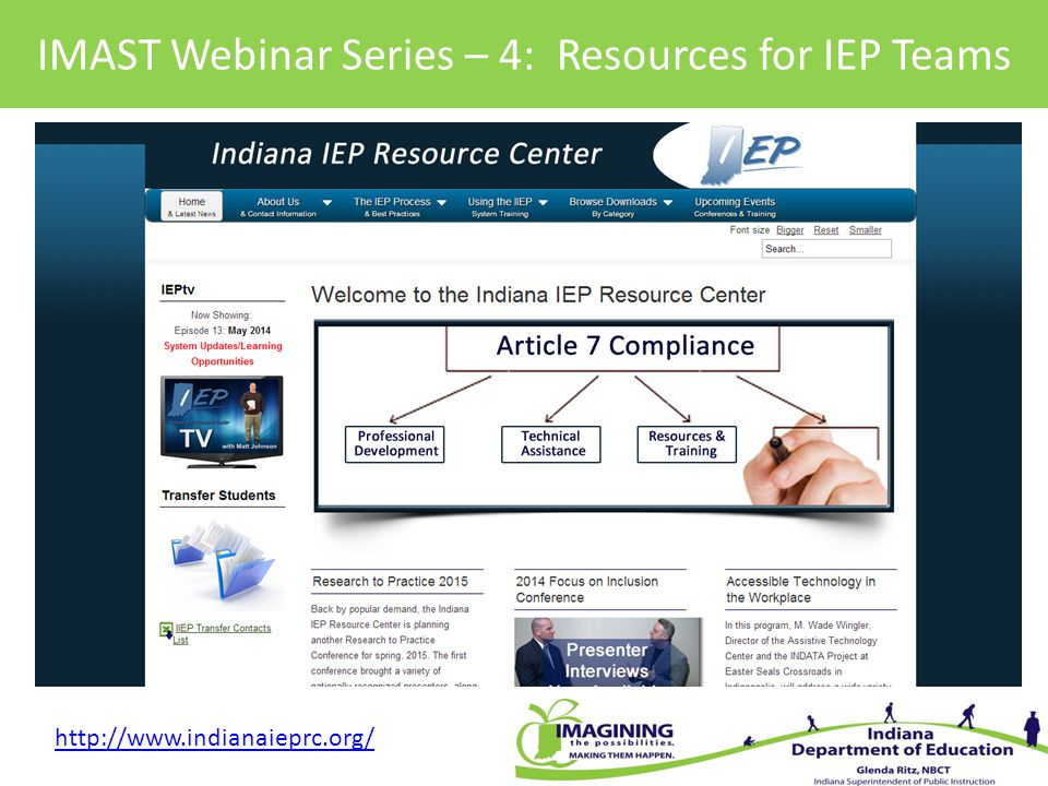 IMAST Webinar Series – 4: Resources for IEP Teams http://www.indianaieprc.org/