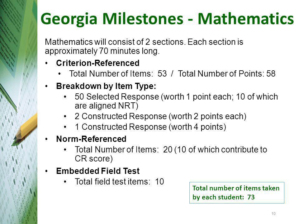 Georgia Milestones - Mathematics Mathematics will consist of 2 sections.