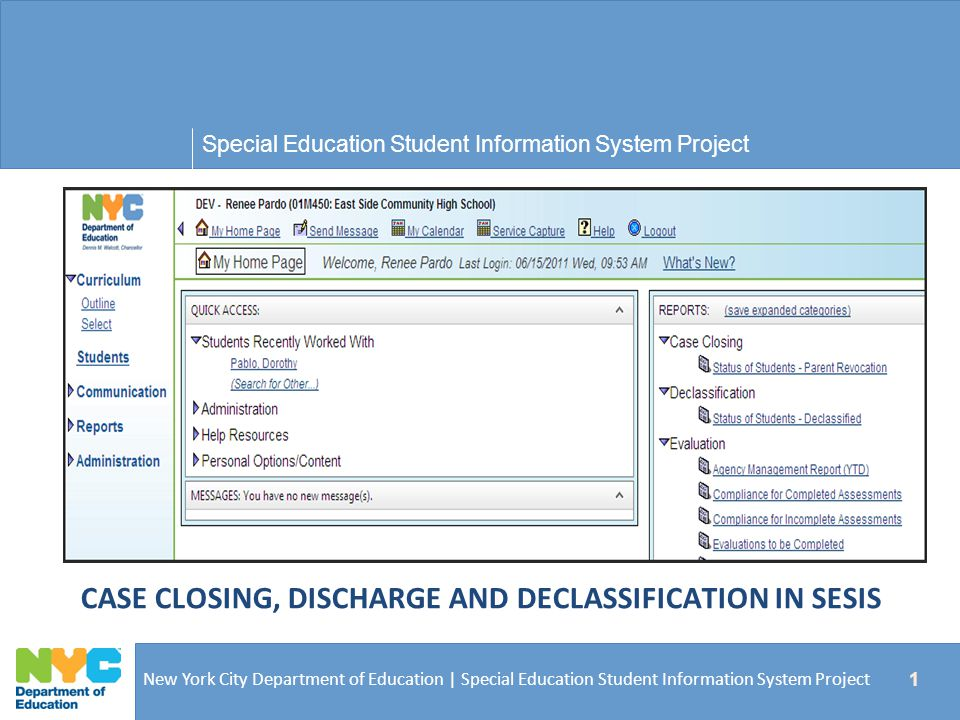 12  The Discharge process is initiated in ATS for public school students  The discharge process is initiated in SESIS by CSEs for non-public school students  Once the student has been discharged in ATS, the Declassification/Case Closing/Discharge section of the student's profile is updated in SESIS.