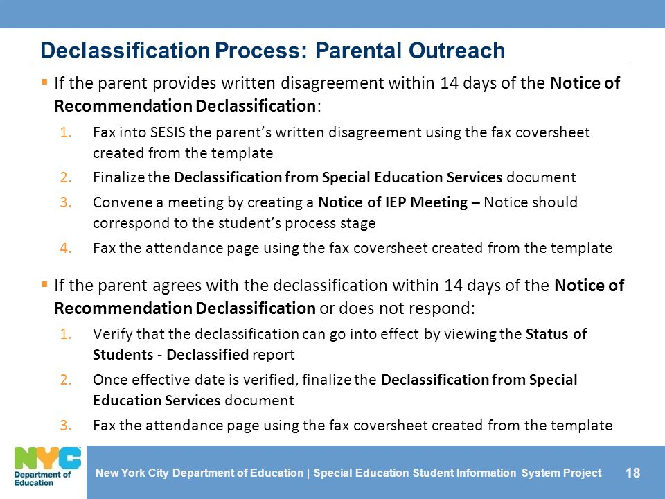 18  If the parent provides written disagreement within 14 days of the Notice of Recommendation Declassification: 1.Fax into SESIS the parent's writte