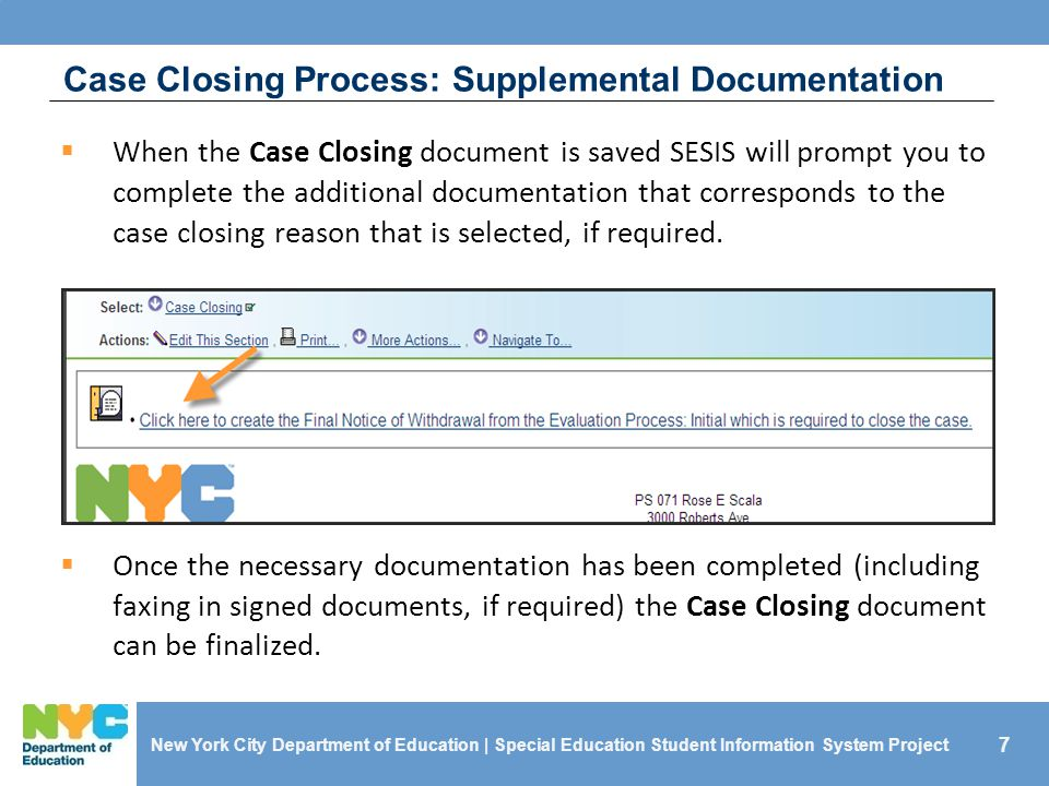 7 Case Closing Process: Supplemental Documentation  When the Case Closing document is saved SESIS will prompt you to complete the additional document