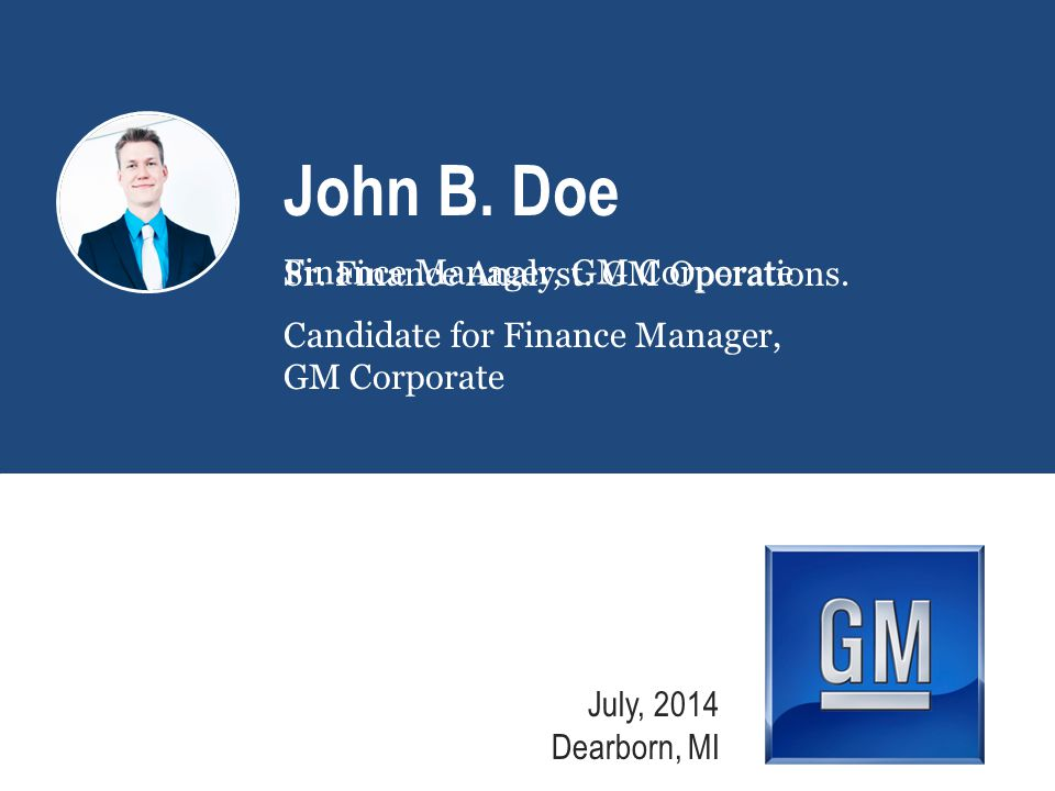John B. Doe Sr. Finance Analyst. GM Operations.
