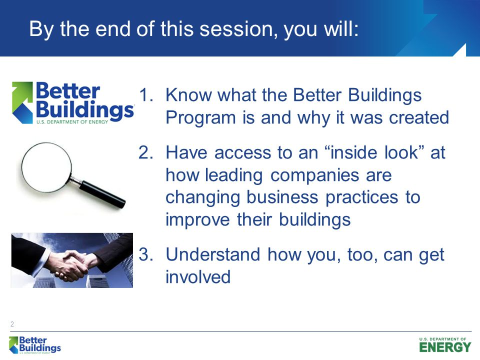Better Buildings Challenge  The Better Buildings Challenge is a voluntary leadership initiative that asks leading CEOs and executives of U.S.