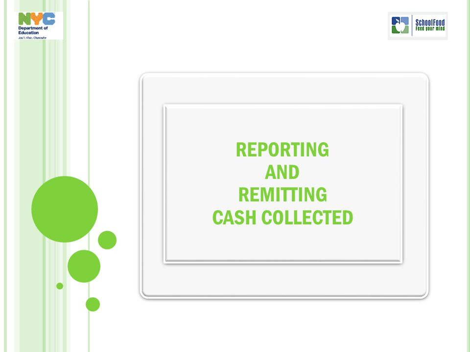 REPORTING AND REMITTING CASH COLLECTED REPORTING AND REMITTING CASH COLLECTED