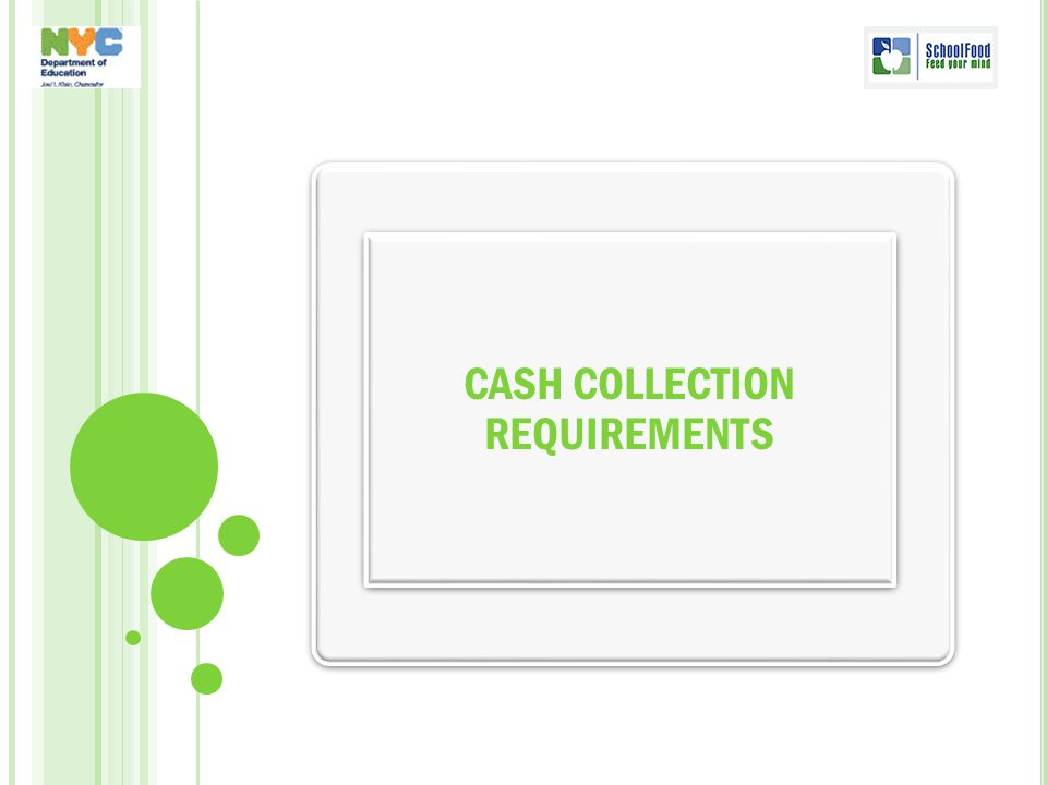 CASH COLLECTION REQUIREMENTS