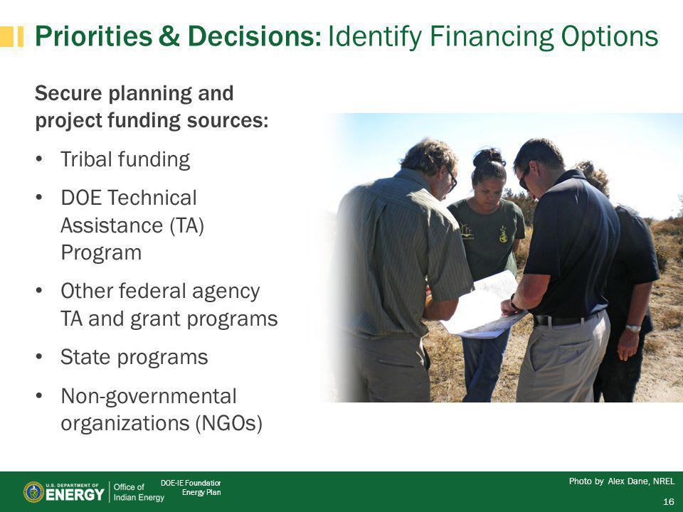 DOE-IE Foundational Strategic Energy Planning Secure planning and project funding sources: Tribal funding DOE Technical Assistance (TA) Program Other