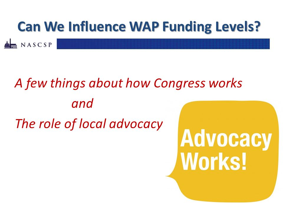 Can We Influence WAP Funding Levels.