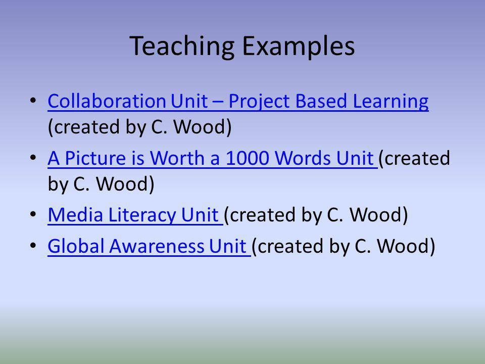 Teaching Examples Collaboration Unit – Project Based Learning (created by C.