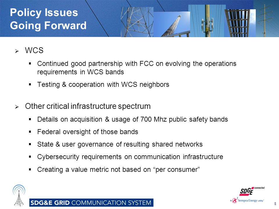 Policy Issues Going Forward  WCS  Continued good partnership with FCC on evolving the operations requirements in WCS bands  Testing & cooperation w
