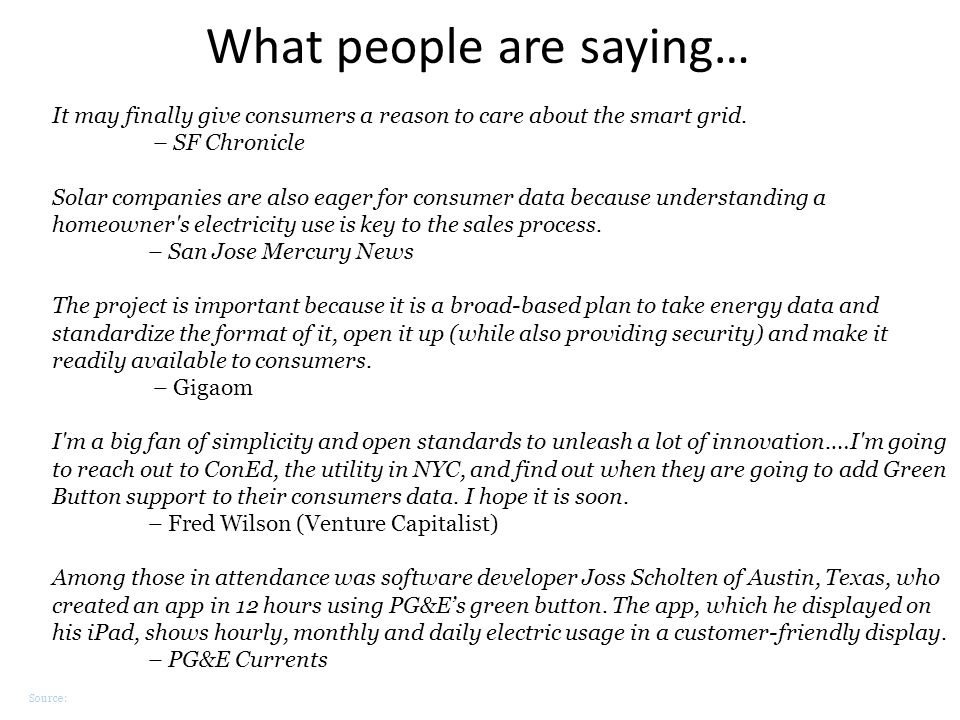 Source: What people are saying… It may finally give consumers a reason to care about the smart grid.