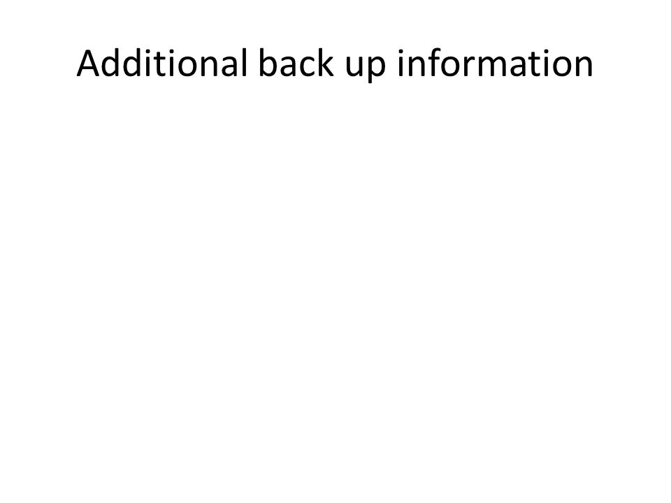 Additional back up information
