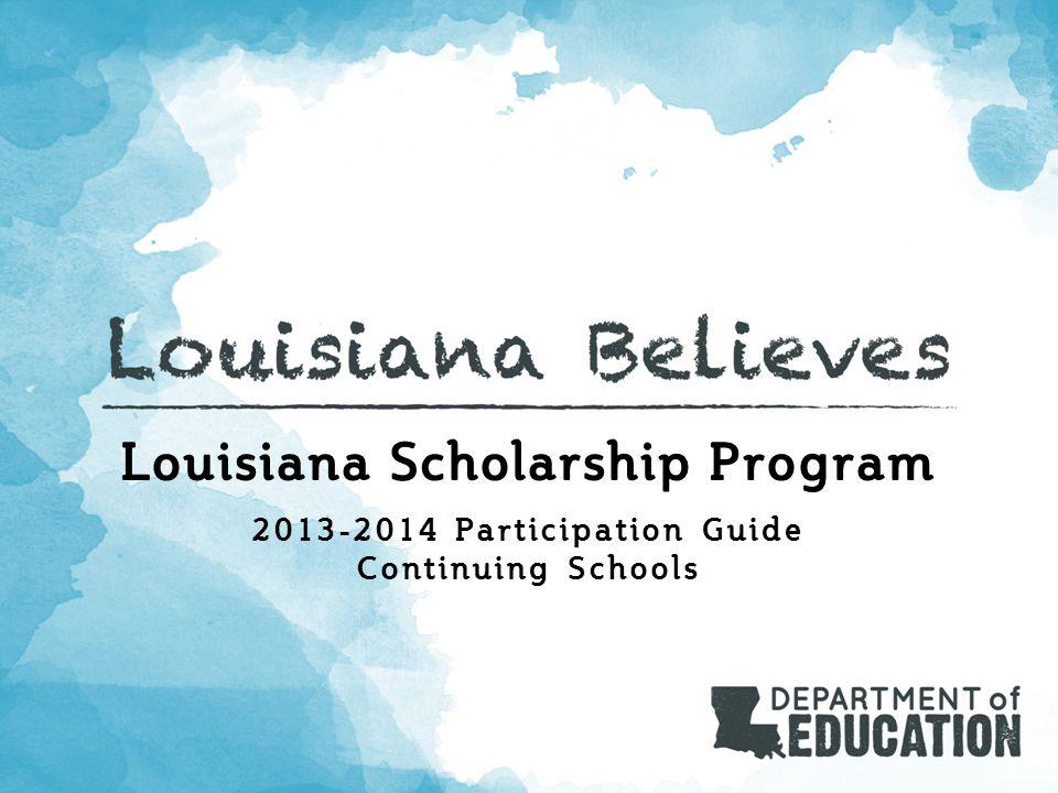 Louisiana Scholarship Program 2013-2014 Participation Guide Continuing Schools