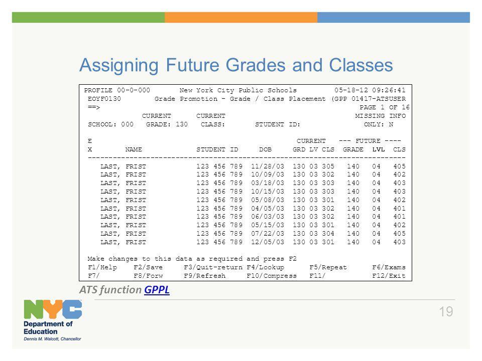 PROFILE 00-0-000 New York City Public Schools 05-18-12 09:26:41 EOYF0130 Grade Promotion - Grade / Class Placement (GPP 01417-ATSUSER ==> PAGE 1 OF 16