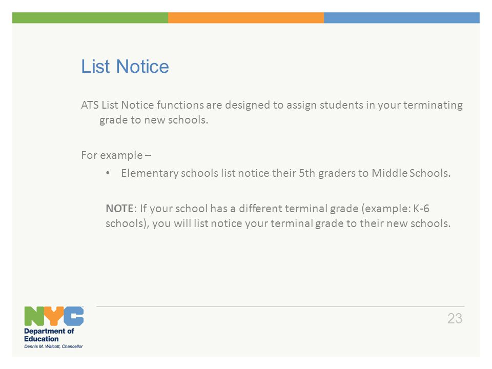 List Notice ATS List Notice functions are designed to assign students in your terminating grade to new schools. For example – Elementary schools list