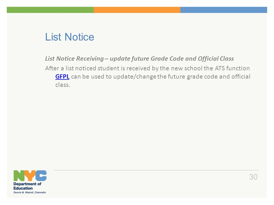List Notice List Notice Receiving – update future Grade Code and Official Class After a list noticed student is received by the new school the ATS fun