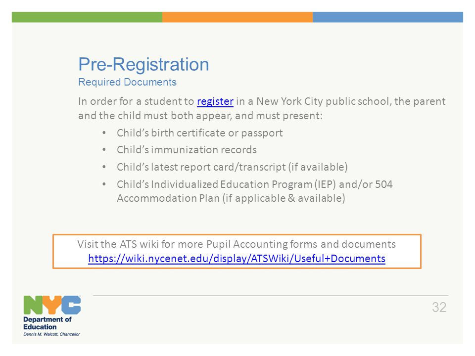 Pre-Registration Required Documents In order for a student to register in a New York City public school, the parent and the child must both appear, an