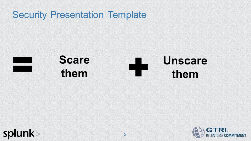 Security Presentation Template 2 Scare them Unscare them