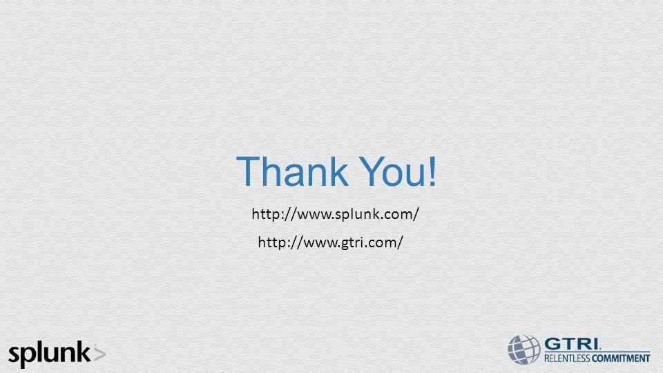 Thank You! http://www.splunk.com/ http://www.gtri.com/