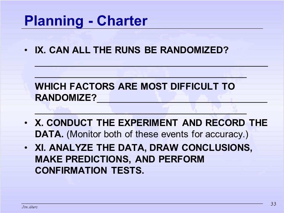 Jim Akers IX. CAN ALL THE RUNS BE RANDOMIZED.