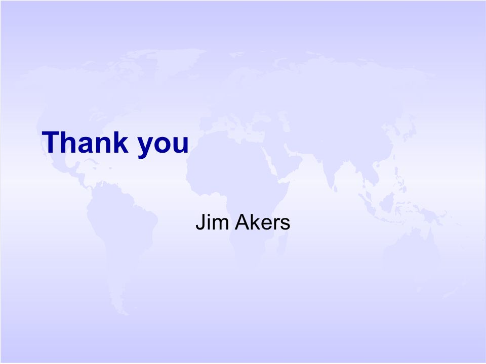 Thank you Jim Akers