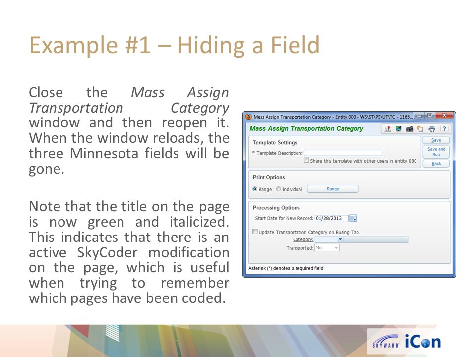 Example #1 – Hiding a Field Close the Mass Assign Transportation Category window and then reopen it.