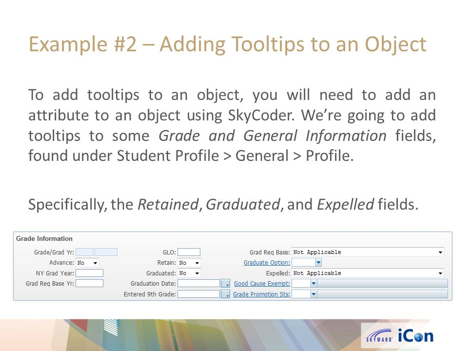 Example #2 – Adding Tooltips to an Object To add tooltips to an object, you will need to add an attribute to an object using SkyCoder.